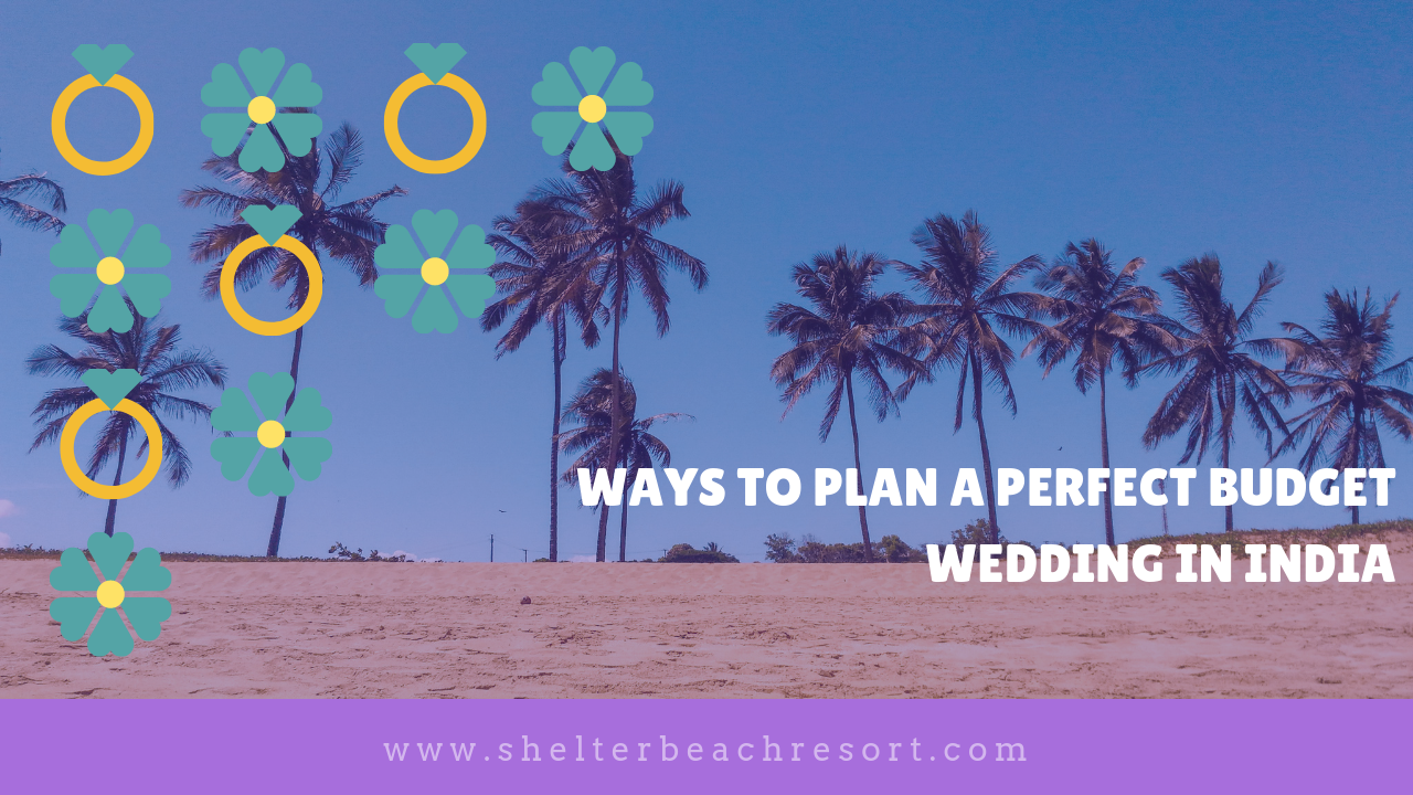WAYS TO PLAN A PERFECT BUDGET WEDDING IN INDIA