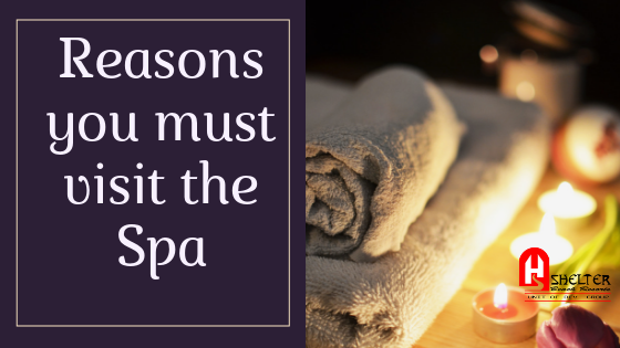 Reasons you must visit the Spa
