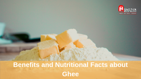 Benefits and Nutritional Facts about Ghee